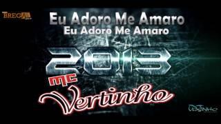MC VERTINHO - EU ADORO ME AMARRO (LANÇAMENTO )