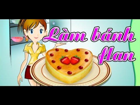 Game làm bánh Flan – Video hướng dẫn chơi game 24h