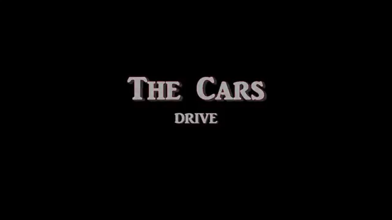 Drive Lyrics Cars: Drive + The Cars + Lyrics / HD