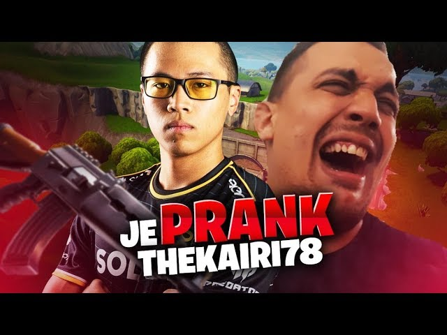 JE PRANK THE KAIRI78 SUR FORTNITE BATTLE ROYALE