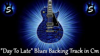 Day To Late   Blues Guitar Backing Track in C Minor   Emotional Jam Track SJT242