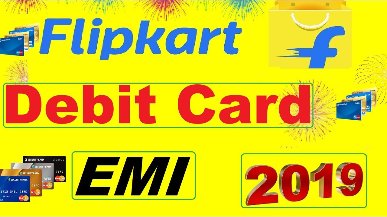hot sale online eb8e6 0aee3 Flipkart Debit Card EMI | Flipkart No Cost EMI | EMI On Debit Card