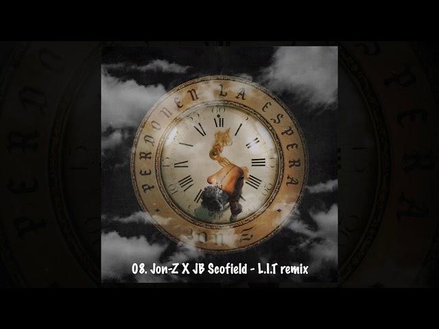 8. Jon Z X JB Scofield - L I T remix