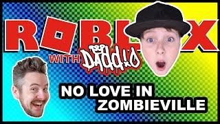 Ceux qui restent - ROBLOX avec Daddio - No Love in Zombieville