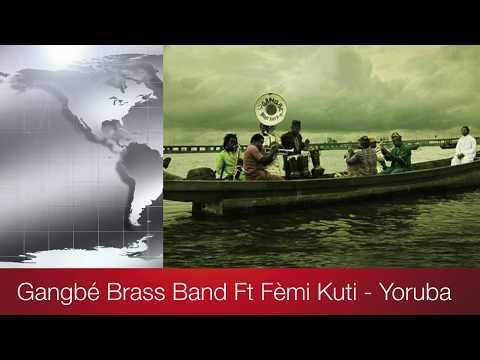 Gangbé Brass Band Ft Fèmi Kuti - Yoruba