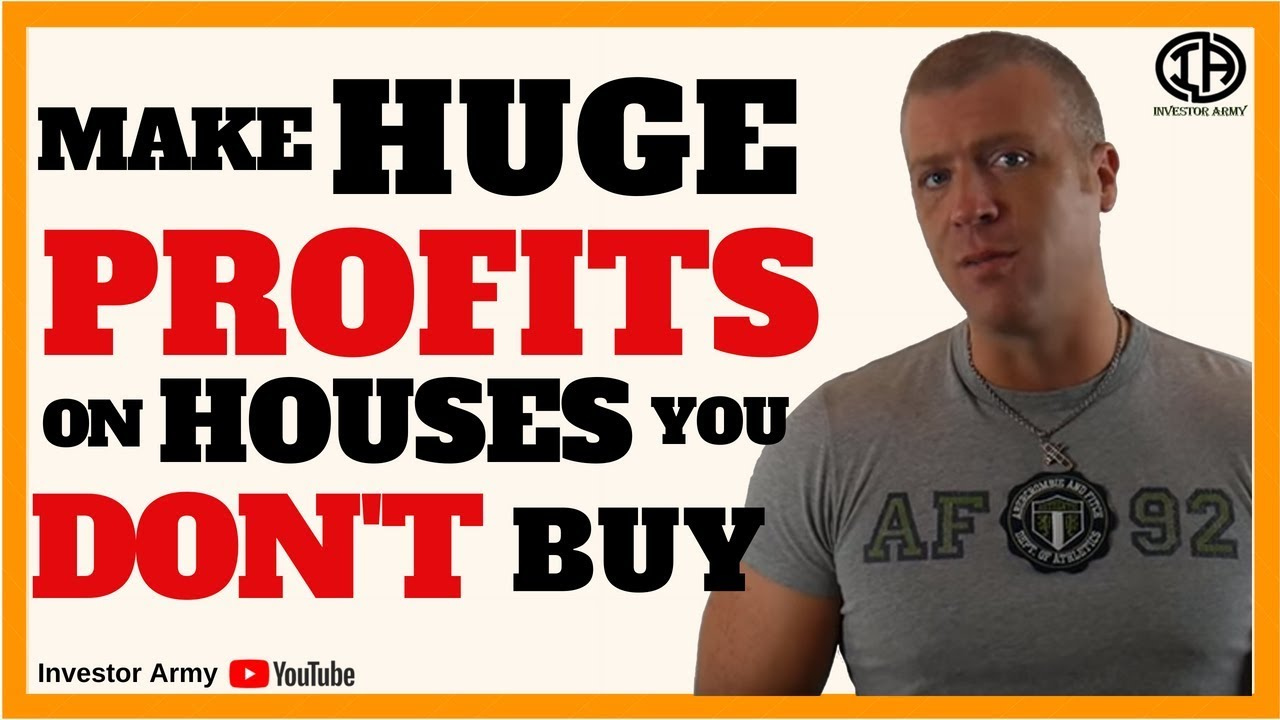 Make Huge Profits On Houses You DON'T BUY!!!