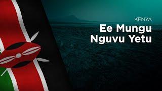 National Anthem of Kenya - Ee Mungu Nguvu Yetu