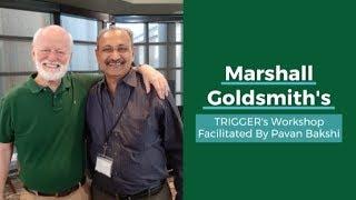 WORKSHOP V - FLYERS : Marshall Goldsmith's TRIGGER's Workshop Facilitated By Pavan Bakshi.