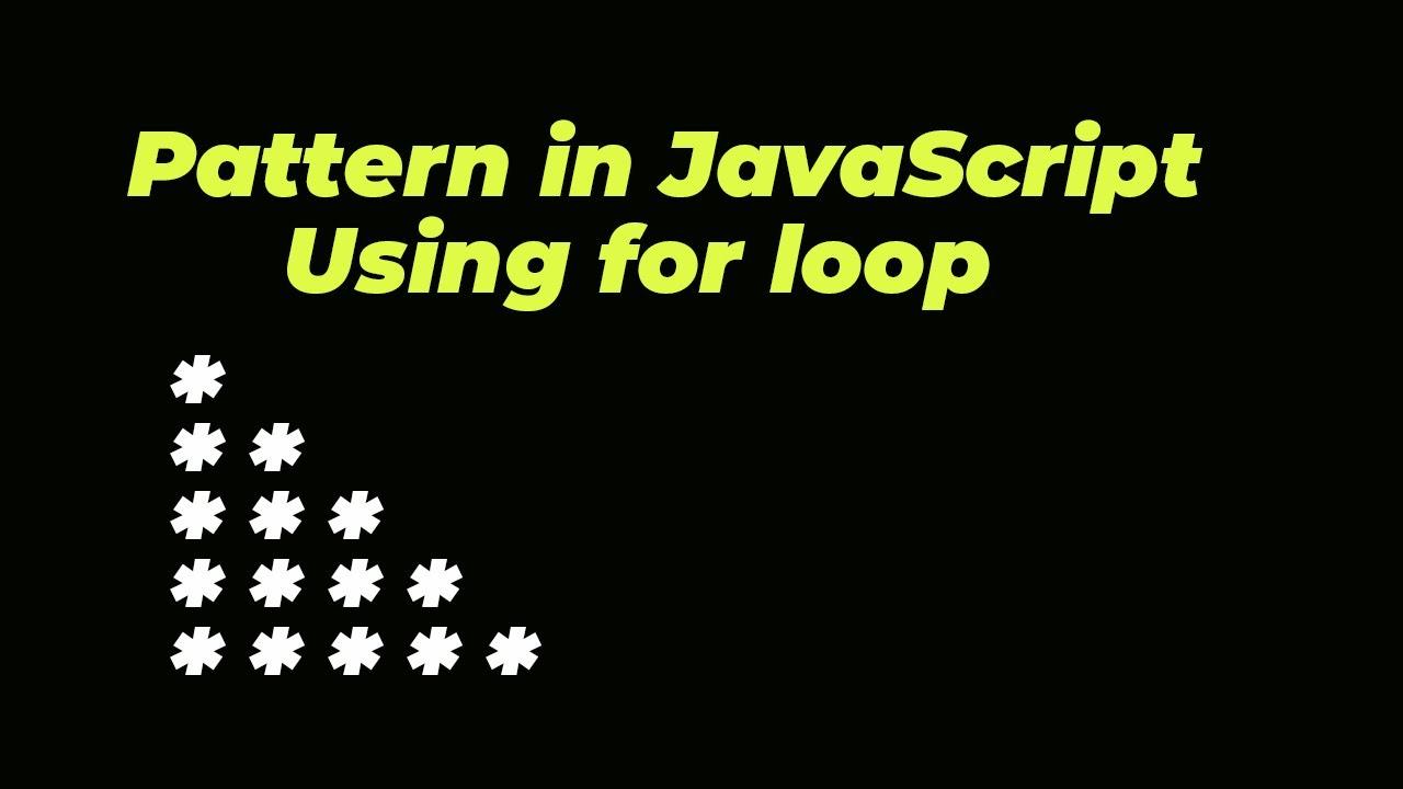 Stars Pattern in Javascript using for Loop