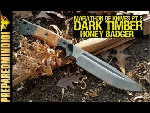 Marathon Of Knives Pt 2: The Dark Timber Honey Badger  - Preparedmind101