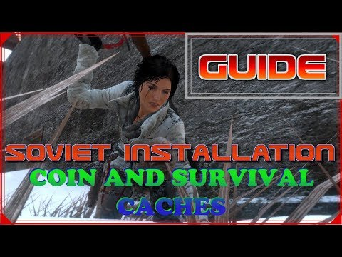 Rise of the Tomb Raider - Soviet Installation Coin and survival cache locations