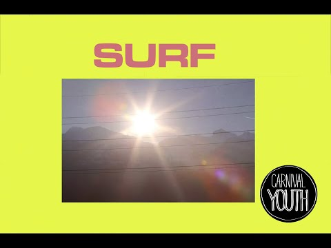 "Carnival Youth - ""Surf"" (Official video)"