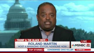 Roland Martin: Donald Trump's Black Outreach Is Actually An Attempt To Reach White Suburban Women
