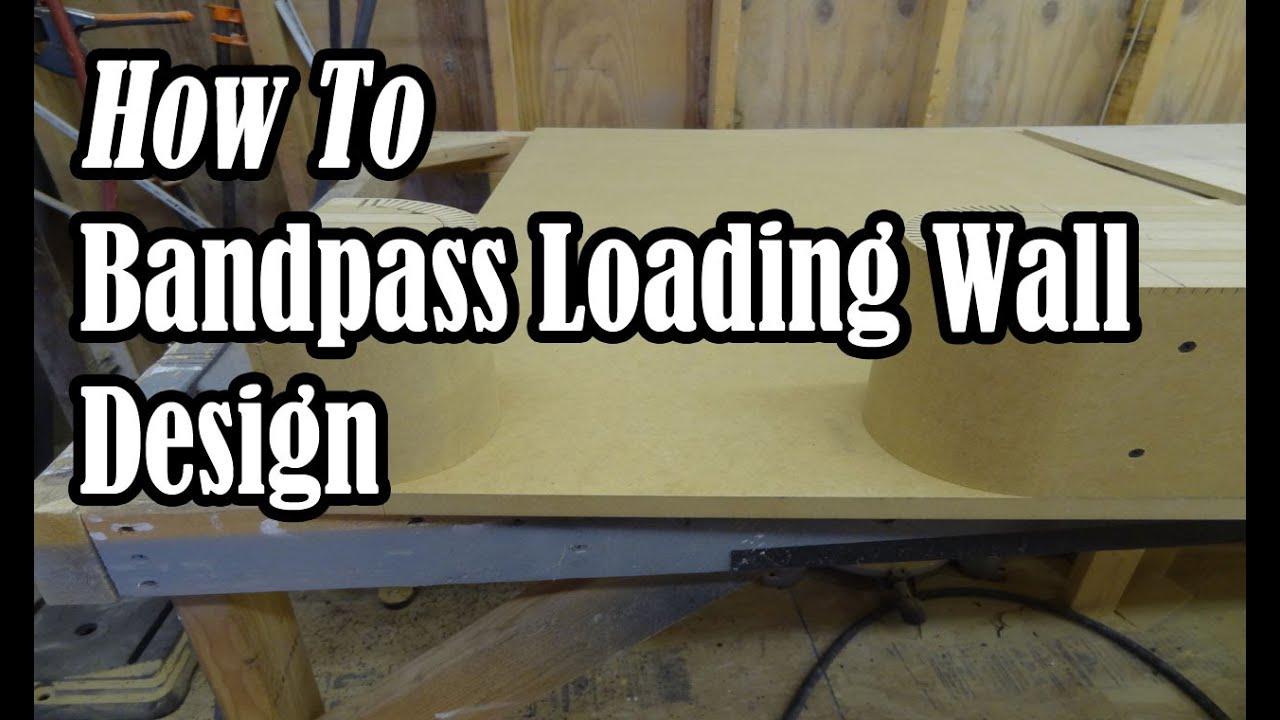 Hvca Bandpass Loading Wall Design Youtube
