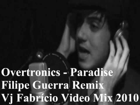 Overtronics - Paradise Filipe Guerra Remix Vj Fabrício Video Mix 2010