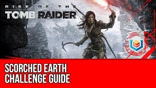 Rise of the Tomb Raider - Scorched Earth Challenge Guide (Research Base)
