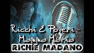 Ricchi E Poveri -  Mamma Maria (Richie Madano Remix)