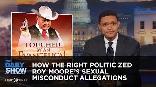 How the Right Politicized Roy Moore's Sexual Misconduct Allegations: The Daily Show thumbnail
