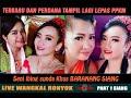 TERBARU & Perdana tampil selepas PPKM Seni ibing Sunda BARANANG SIANG LIVE WANGKAL RONYOK Vol 1