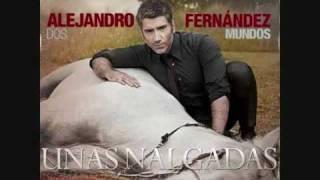 Alejandro Fernandez - Unas nalgadas