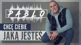 Pablo - Chcę Ciebie jaką jesteś (Disco Polo 2020)