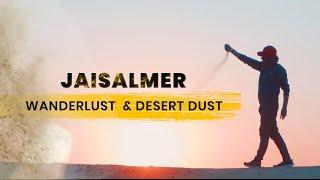 Jaisalmer  | Wanderlust & Desert Dust | Travel Film | 2020