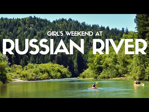 RUSSIAN RIVER GIRL'S WEEKEND | Guerneville, California Travel Vlog