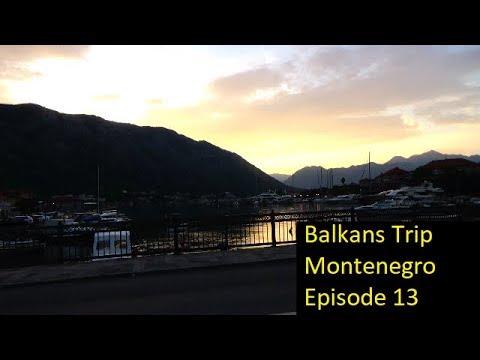 Balkans Trip, Bay of Kotor, Montenegro | Episode 13