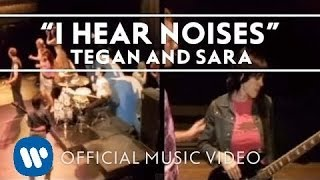 Watch Tegan  Sara I Hear Noises video