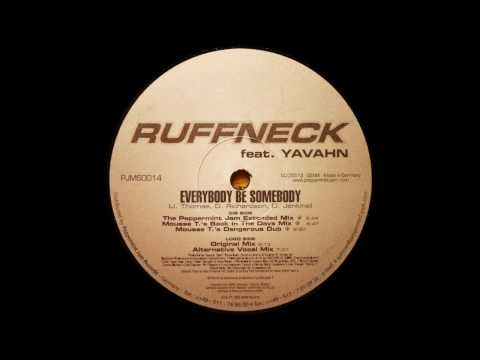 Ruffneck feat Yavahn  Everybody be Somebody The Peppermint Jam Extended Mix