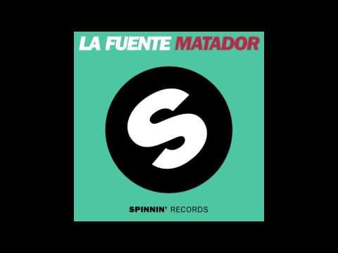 La Fuente - Matador (Original Mix)
