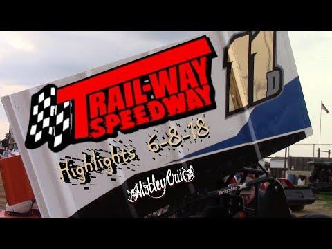 Trail-Way Speedway Highlights 6-8-18