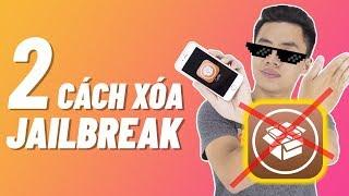 2 cách gỡ/xóa Jailbreak (UnJailbrak) | Xóa hoàn toàn Cydia trên iOS 12