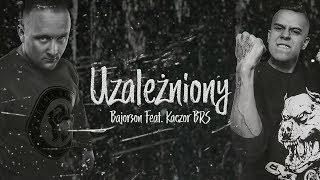 Bajorson ft. Kaczor BRS - Uzależniony