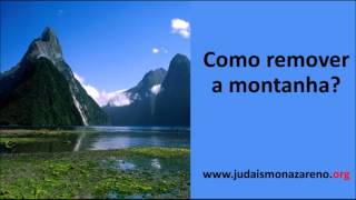 Como remover a montanha? - Judaísmo Nazareno