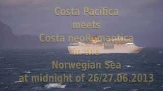 Costa Pacifica meets Costa neoRomantica in the Norwegian Sea 2013-06-27