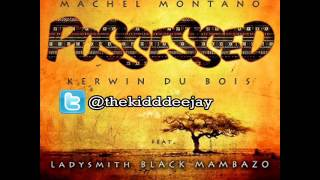 Possessed [INSTRUMENTAL] - Machel Montano, Kerwin DuBois Feat. Ladysmith Black Mambazo (2013 Soca)