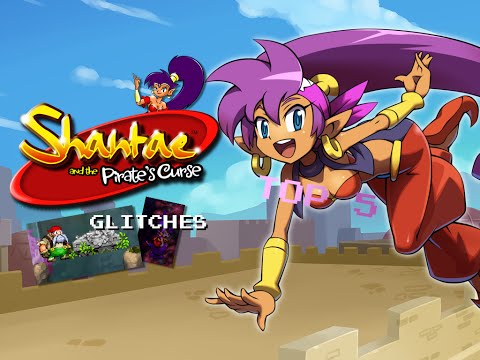 Practicing Glitchcraft: Shantae and the Pirate's Curse