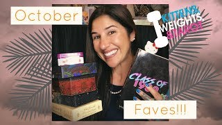 My October Faves!!!