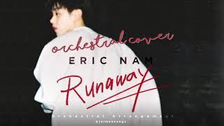 Eric Nam (에릭남) - 'Runaway' | Orchestral Cover