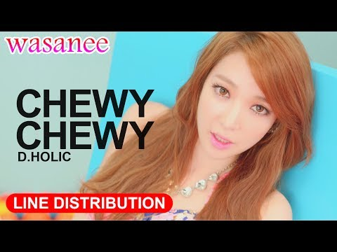 D.Holic - Chewy Chewy - Line Distribution (Color Coded MV)