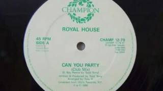 ROYAL HOUSE CAN YOU PARTY CLUB MIX( CAN YOU FEEL IT )