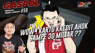 Denny Siregar: WOW ! KARTU KREDIT AHOK SAMPE 30 MILIAR ?? (Gaspol #56)