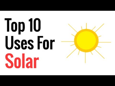Top 10 Uses For Solar