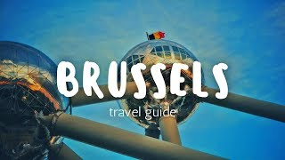 BRUSSELS Travel Guide, top 5 best places in brussels !!
