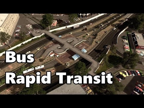 Cities Skylines: Bus Rapid Transit (BRT) Build