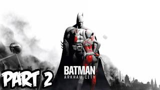 Batman Arkham City Walkthrough Part 2 HD - Catwoman! (Xbox 360/PS3/PC Gameplay)