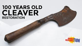 Antique Rusty Cleaver Restoration 100 Years Old