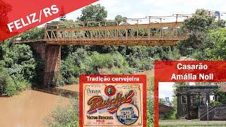 Conheça a cidade de Feliz/RS | Terra do Festival do Chopp, ponte de ferro centenária e muito mais!