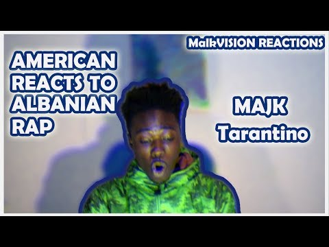 AMERICAN REACTS TO ALBANIAN RAP (MAJK - TARANTINO) | MalikVISION REACTIONS